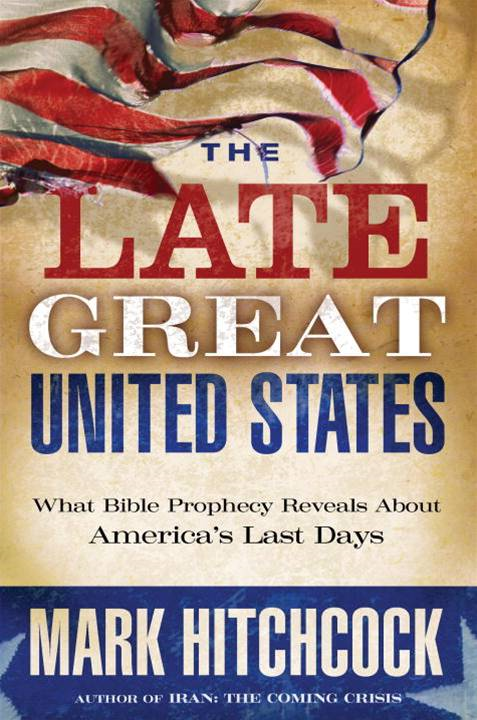 The Late Great United States By: Mark Hitchcock