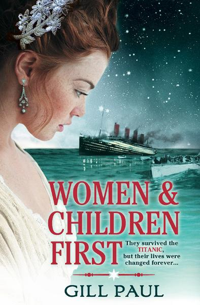 Women and Children First By: Gill Paul