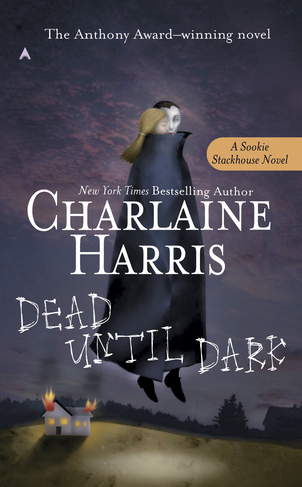 Dead Until Dark: A Sookie Stackhouse Novel By: Charlaine Harris