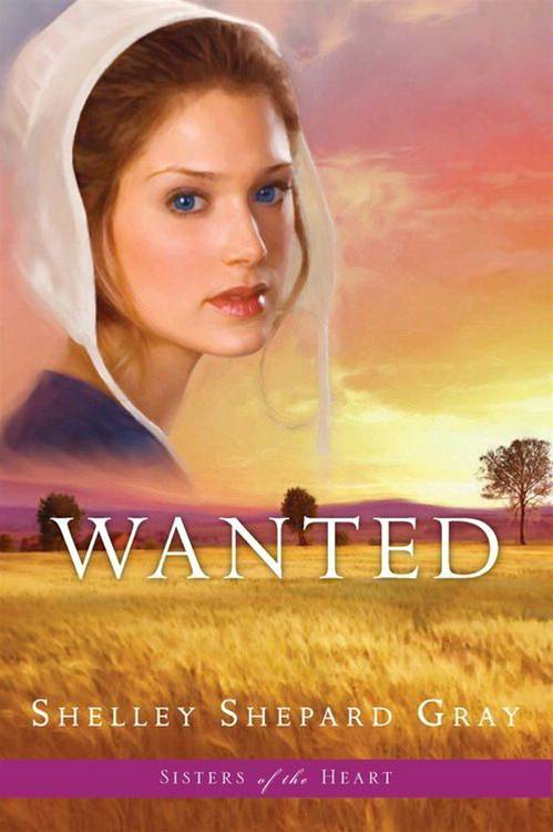 Wanted (Sisters of the Heart, Book 2) By: Shelley Shepard Gray