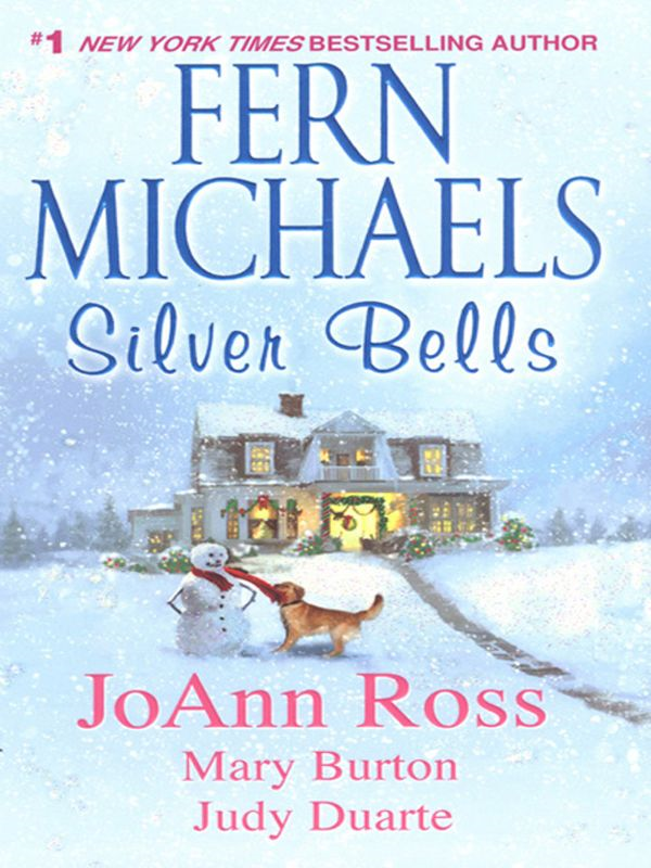Silver Bells By: Fern Michaels,JoAnn Ross,Mary Burton, Judy Duarte