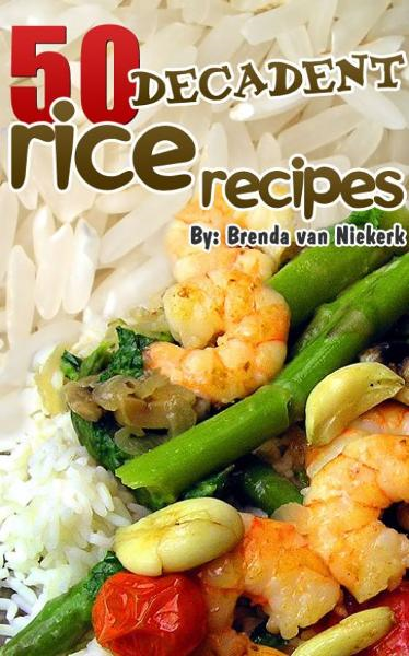 50 Decadent Rice Recipes