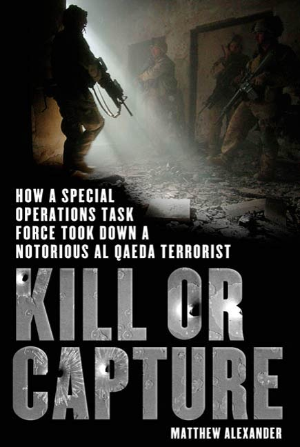 Kill or Capture By: Matthew Alexander