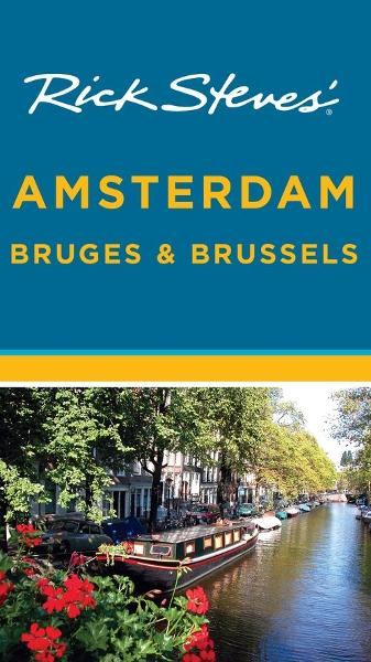 Rick Steves' Amsterdam, Bruges & Brussels By: Gene Openshaw,Rick Steves