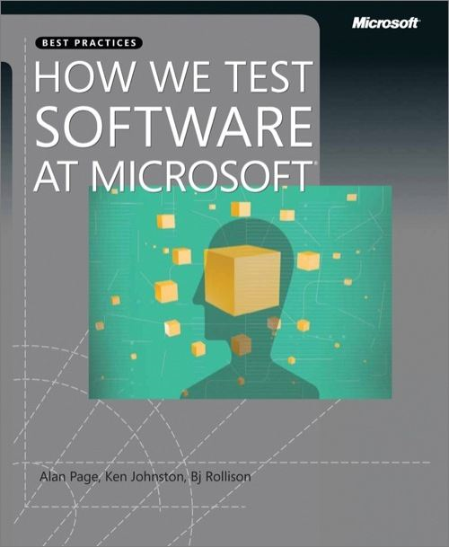 How We Test Software at Microsoft®