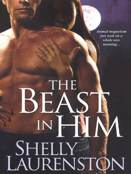 The Beast In Him By: Shelly Laurenston