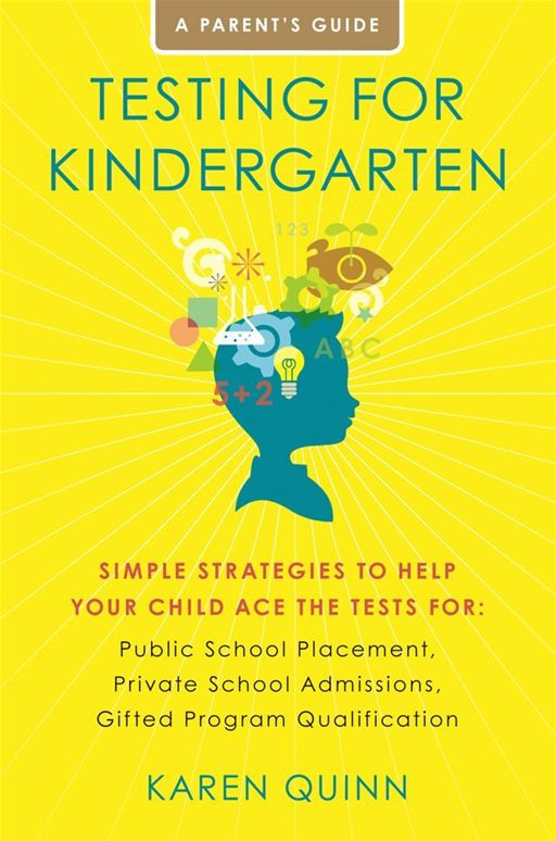 Testing for Kindergarten By: Karen Quinn