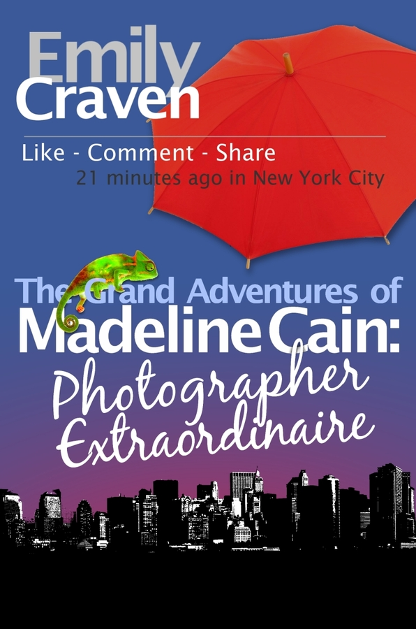 The Grand Adventures Of Madeline Cain: Photographer Extraordinaire