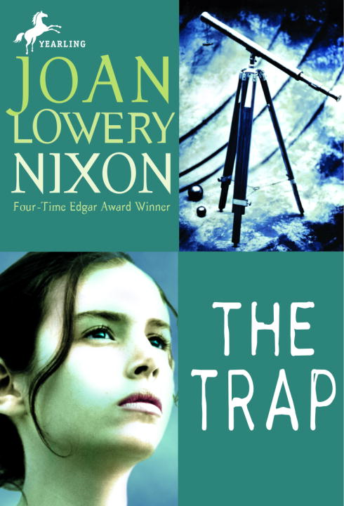 The Trap By: Joan Lowery Nixon