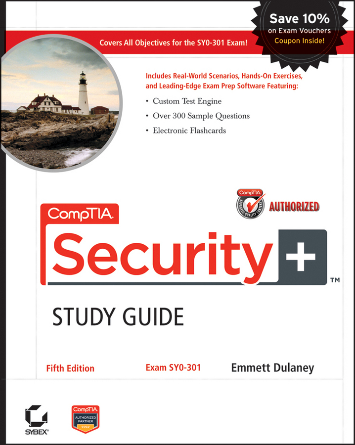 CompTIA Security+ Study Guide Authorized Courseware By: Emmett Dulaney