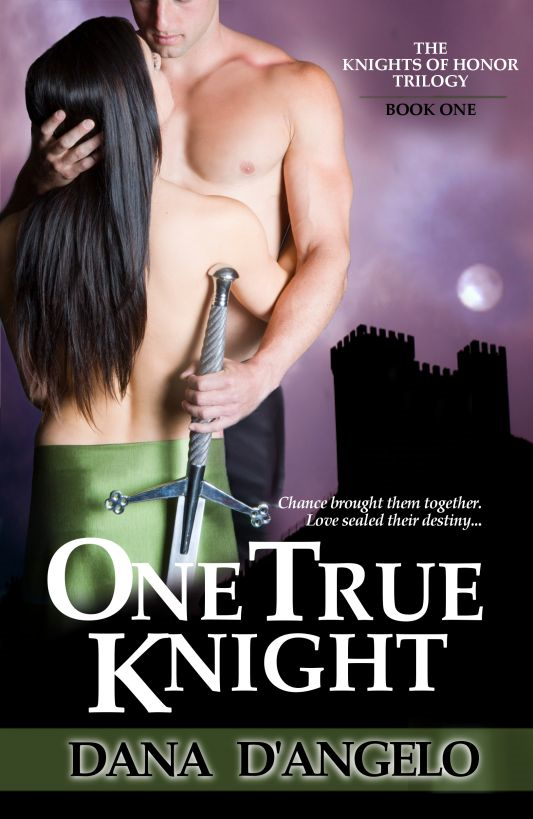 One True Knight By: Dana D'Angelo
