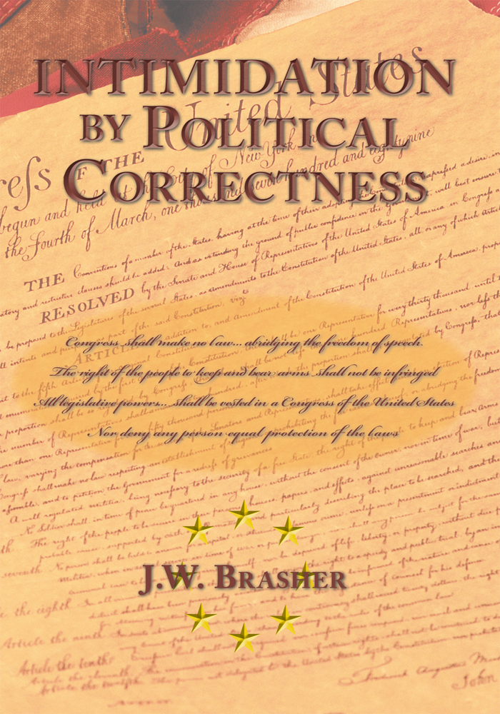 Intimidation by Political Correctness By: J.W. Brasher