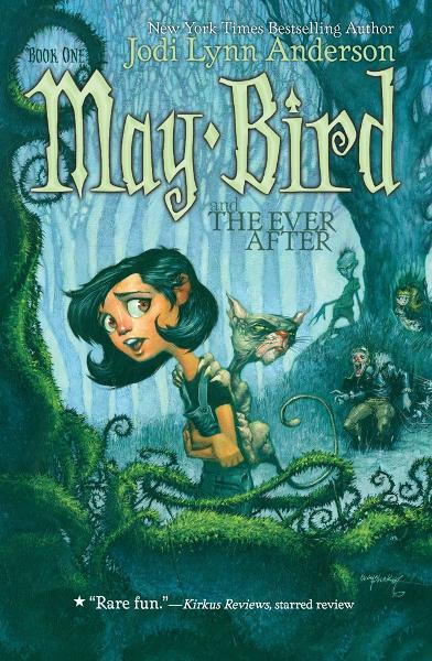 May Bird and the Ever After By: Jodi Lynn Anderson,Leonid Gore