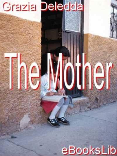 The Mother By: Grazia Deledda