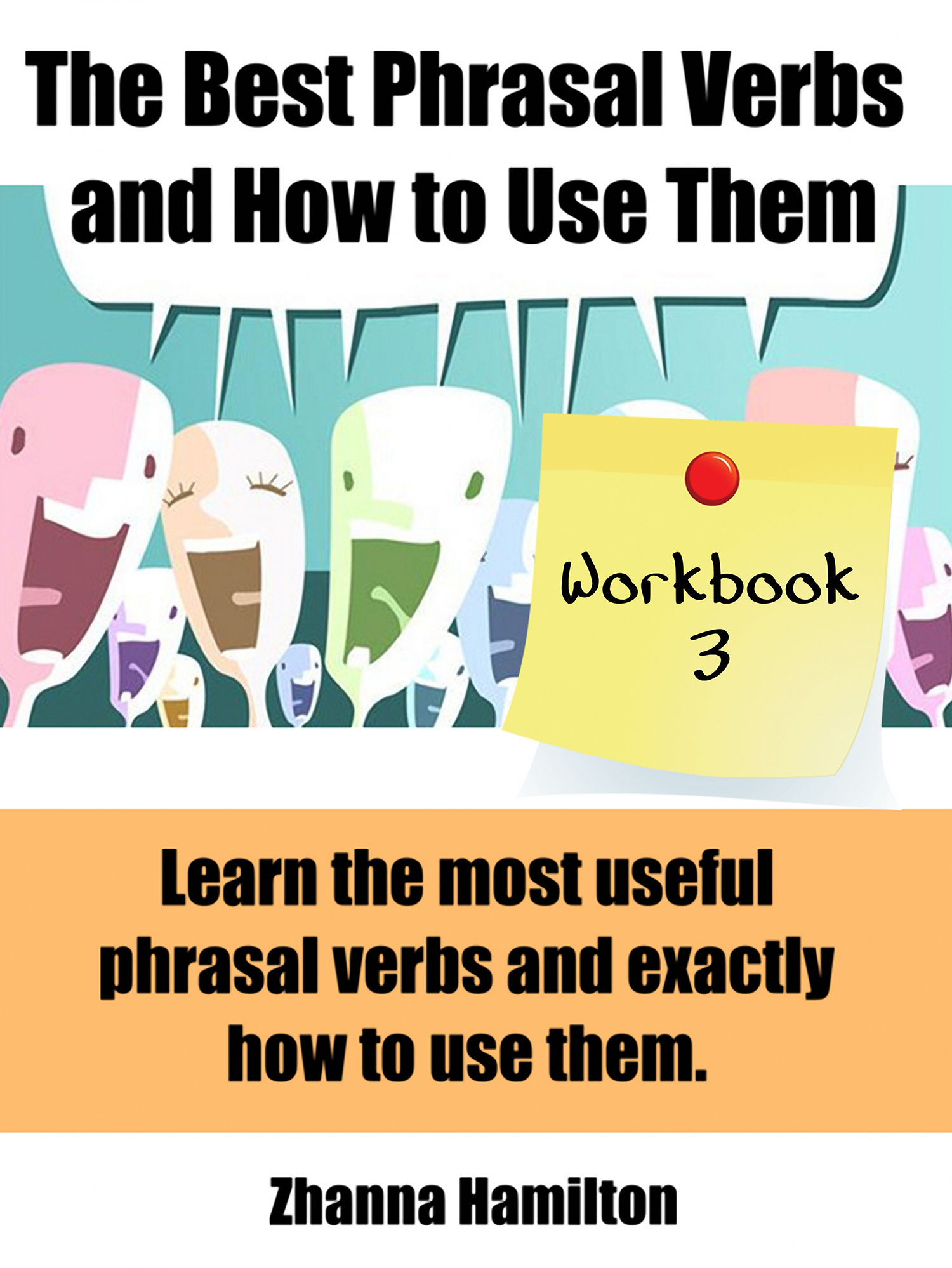 The Best Phrasal Verbs and How to Use Them: Workbook 3