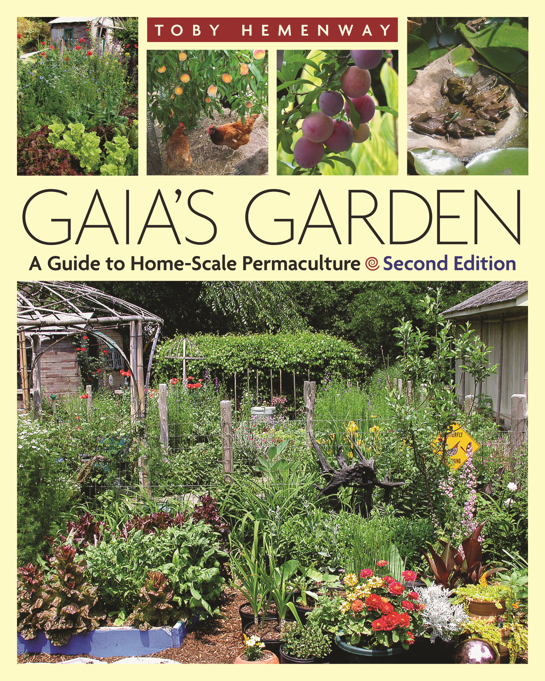 Gaia's Garden, Second Edition: A Guide To Home-Scale Permaculture By: Toby Hemenway