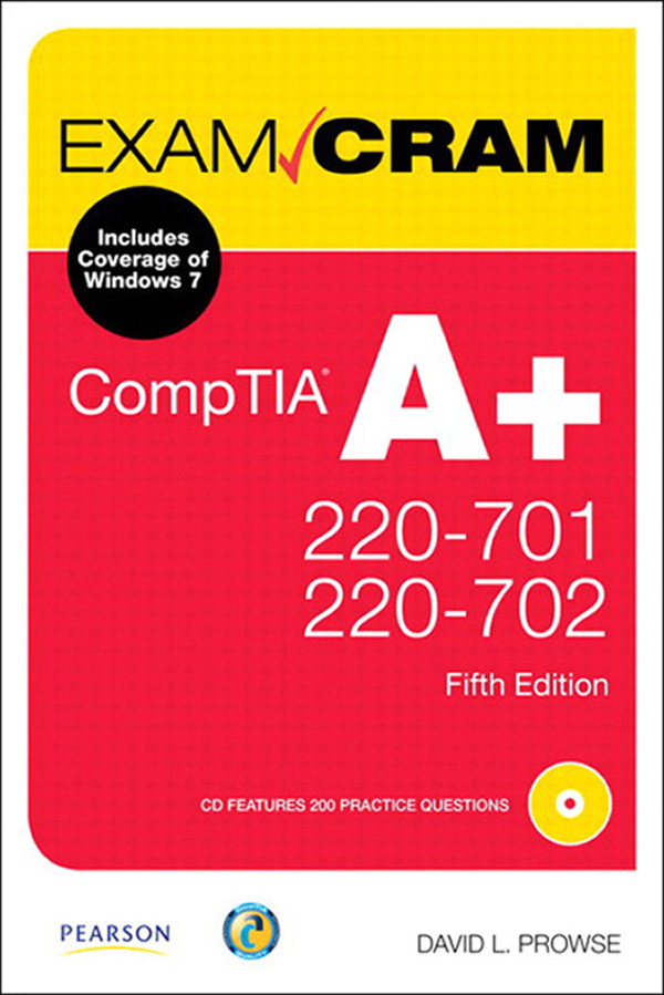 CompTIA A+ 220-701 and 220-702 Exam Cram By: David L. Prowse