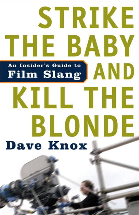Strike the Baby and Kill the Blonde By: Dave Knox