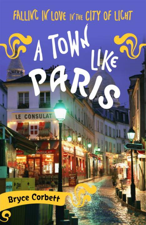 A Town Like Paris By: Bryce Corbett