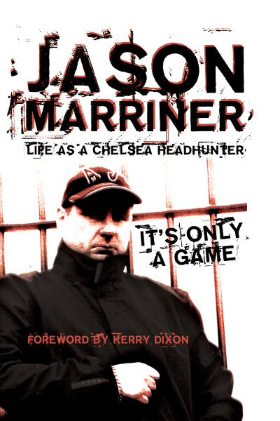 Life as a Chelsea Headhunter By: Jason Marriner