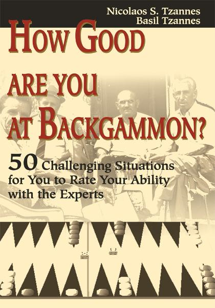 How Good Are You at Backgammon? By: Nicolaos Tzannes
