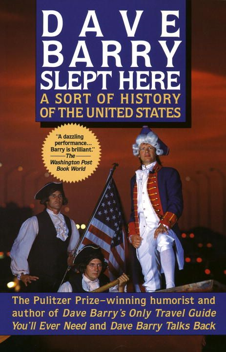 Dave Barry Slept Here By: Dave Barry
