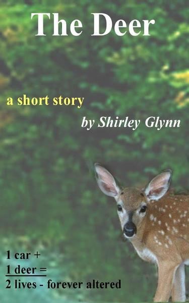 The Deer By: Shirley Glynn