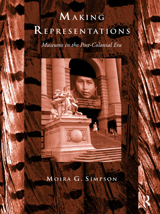 Making Representations Museums in the Post-Colonial Era