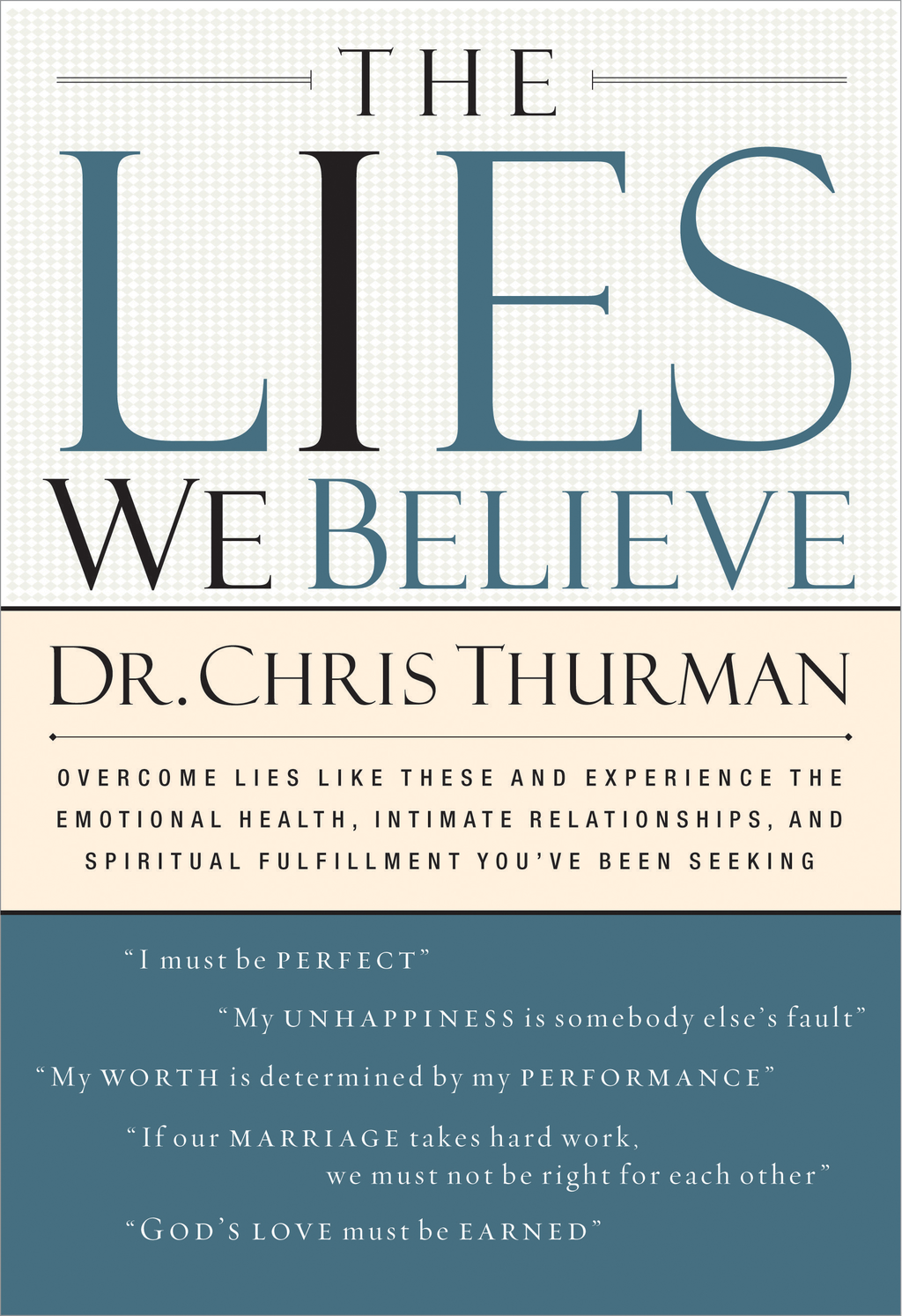 The Lies We Believe By: Chris Thurman