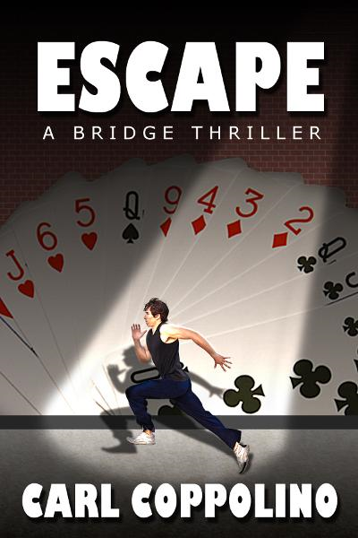 """ESCAPE!"" a bridge thriller By: Carl Coppolino"