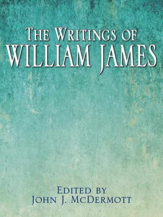 The Writings of William James By: