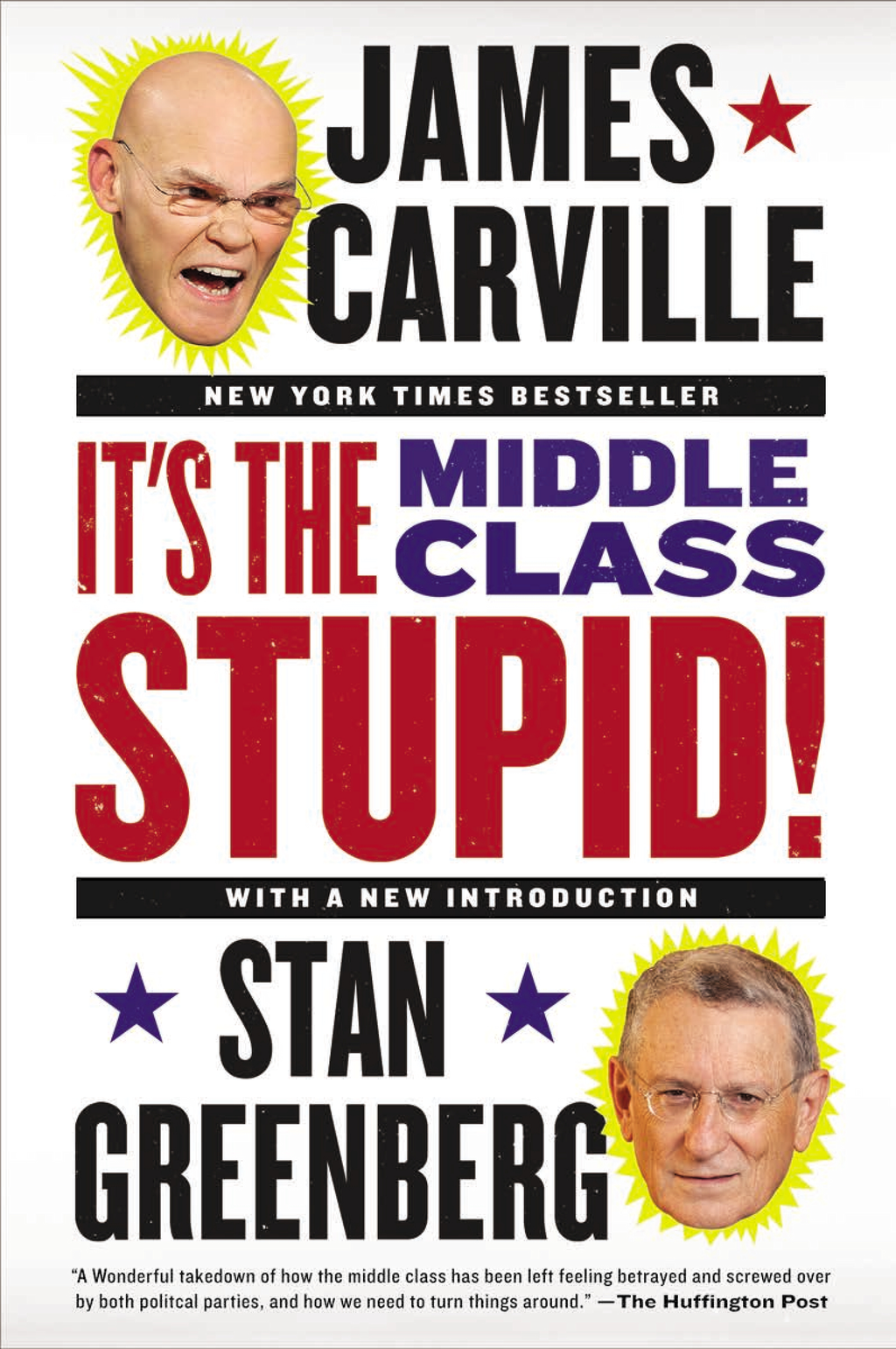 It's the Middle Class, Stupid! By: James Carville,Stan Greenberg