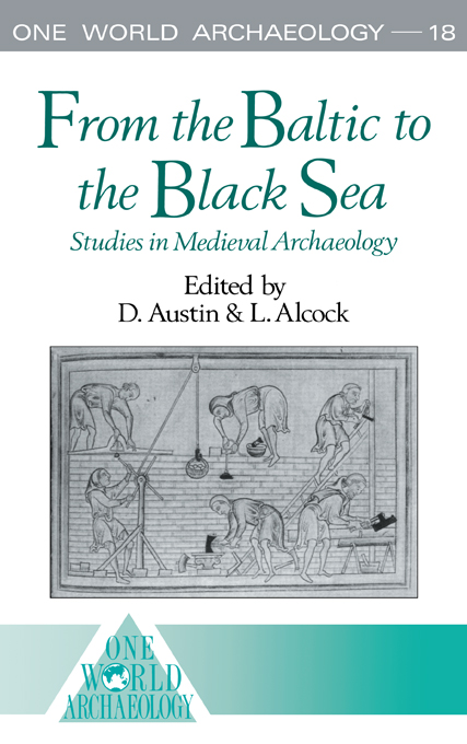 From the Baltic to the Black Sea Studies in Medieval Archaeology