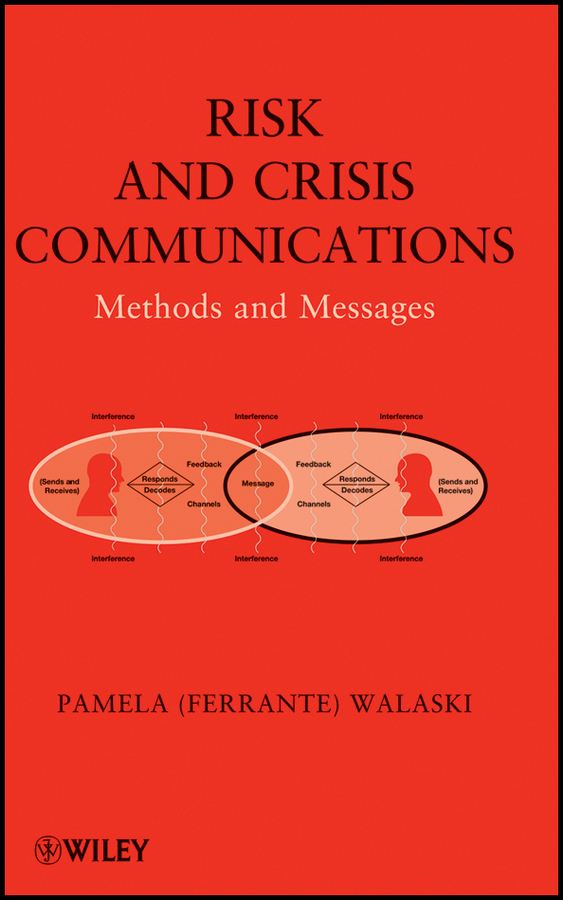 Risk and Crisis Communications By: Pamela (Ferrante) Walaski