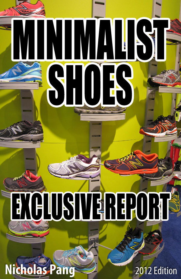 Minimalist Shoes: Exclusive Report By: Nicholas Pang