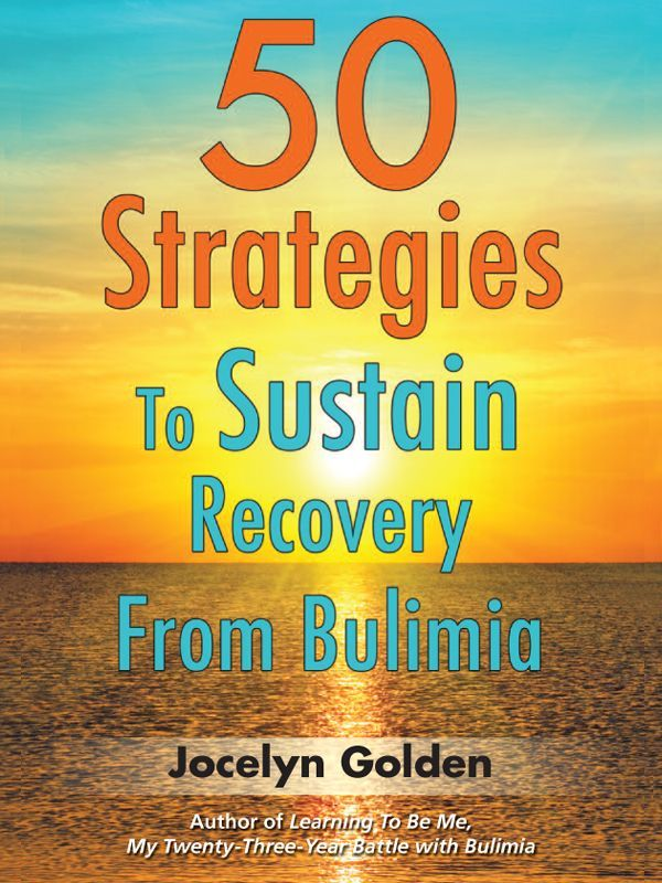 50 Strategies To Sustain Recovery From Bulimia