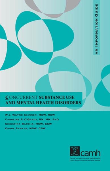 Concurrent Substance Use and Mental Health Disorders: An Information Guide