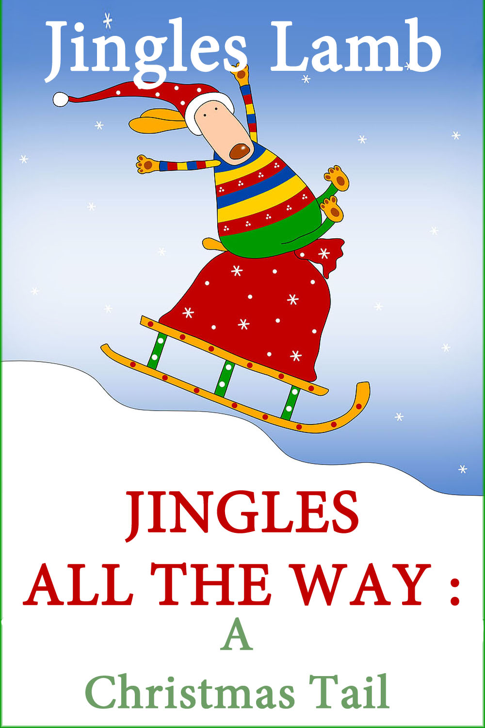 Jingles All The Way By: Jingles Lamb