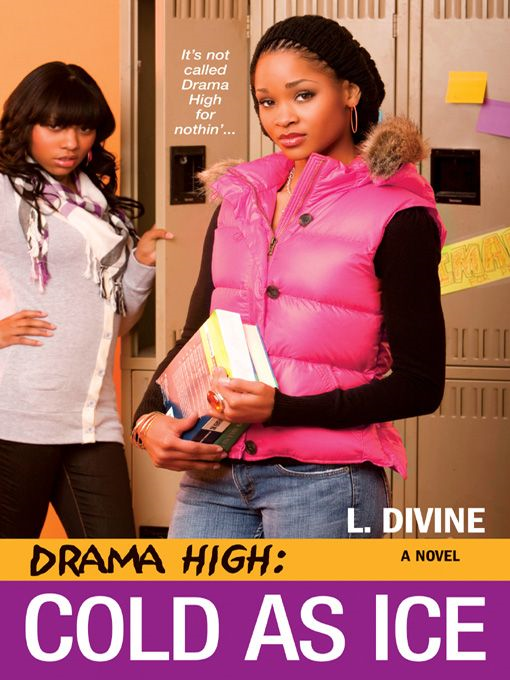 Drama High: Cold As Ice By: L. Divine