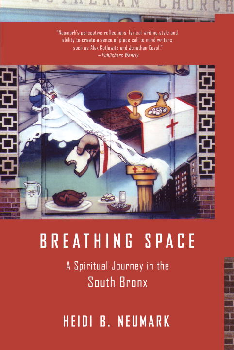 Breathing Space By: Heidi Neumark