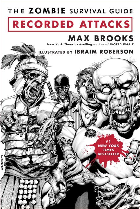 The Zombie Survival Guide: Recorded Attacks By: Ibraim Roberson,Max Brooks
