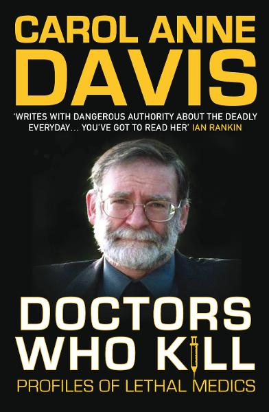 Doctors Who Kill By: Carol  Anne Davis,Carol Anne Davis