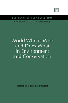 World Who Is Who and Does What in Environment and Conservation