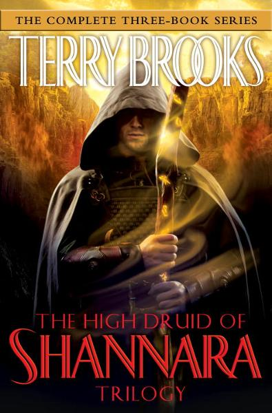The High Druid of Shannara Trilogy By: Terry Brooks