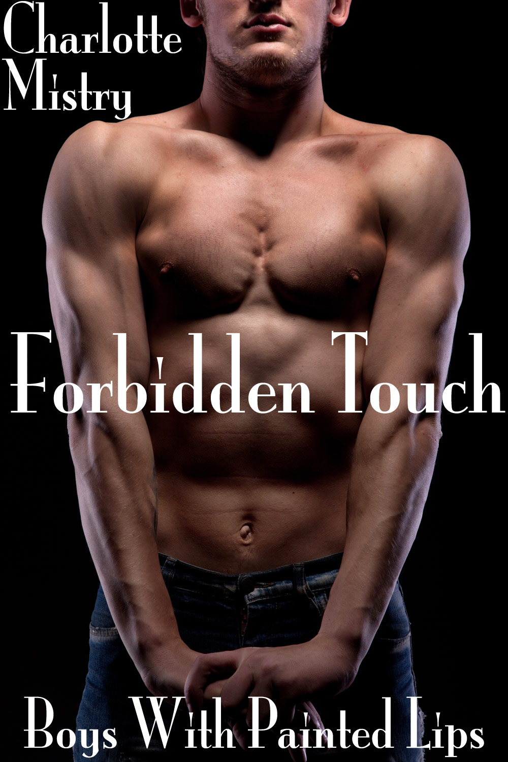 Forbidden Touch: Boys With Painted Lips Part 3 (A Gay BDSM Erotic Romance)