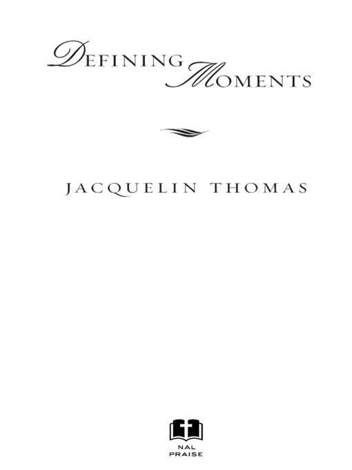 Defining Moments: A Novel By: Jacquelin Thomas