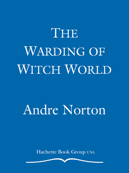 The Warding of Witch World By: Andre Norton
