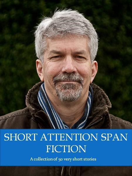 Short Attention Span Fiction Volume One By: James Dillingham