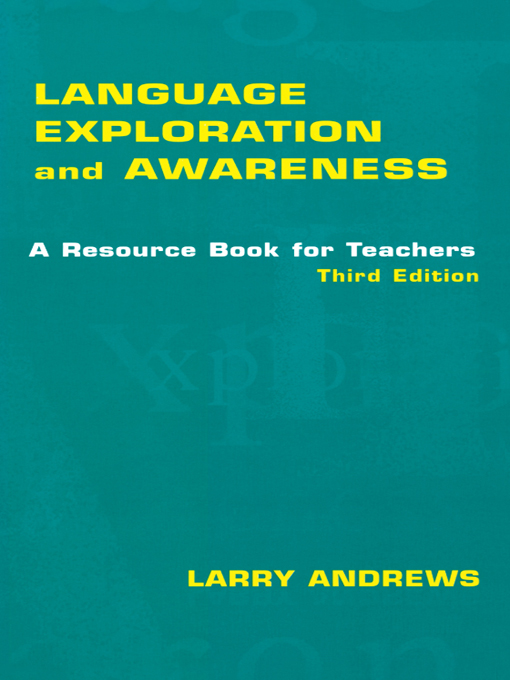 Language Exploration and Awareness By: Larry Andrews