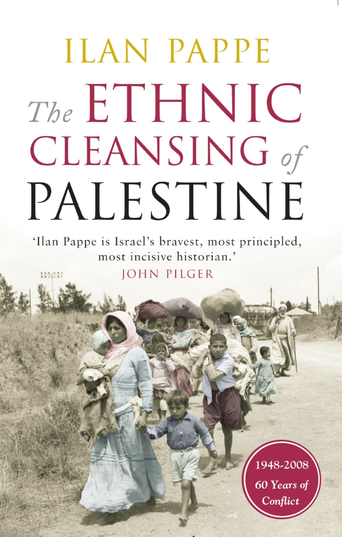The Ethnic Cleansing of Palestine By: Ilan Pappe